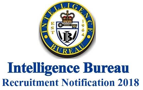 IB 2018 RECRUITMENT: ग्रेजुएट जल्द करें आवेदन, 34 हजार रु मिलेगी सैलरी